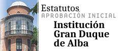 Aprobación inicial de los Estatutos Gran Duque de Alba